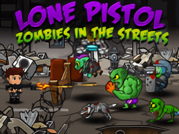 Lone Pistol Zombies in the Streets